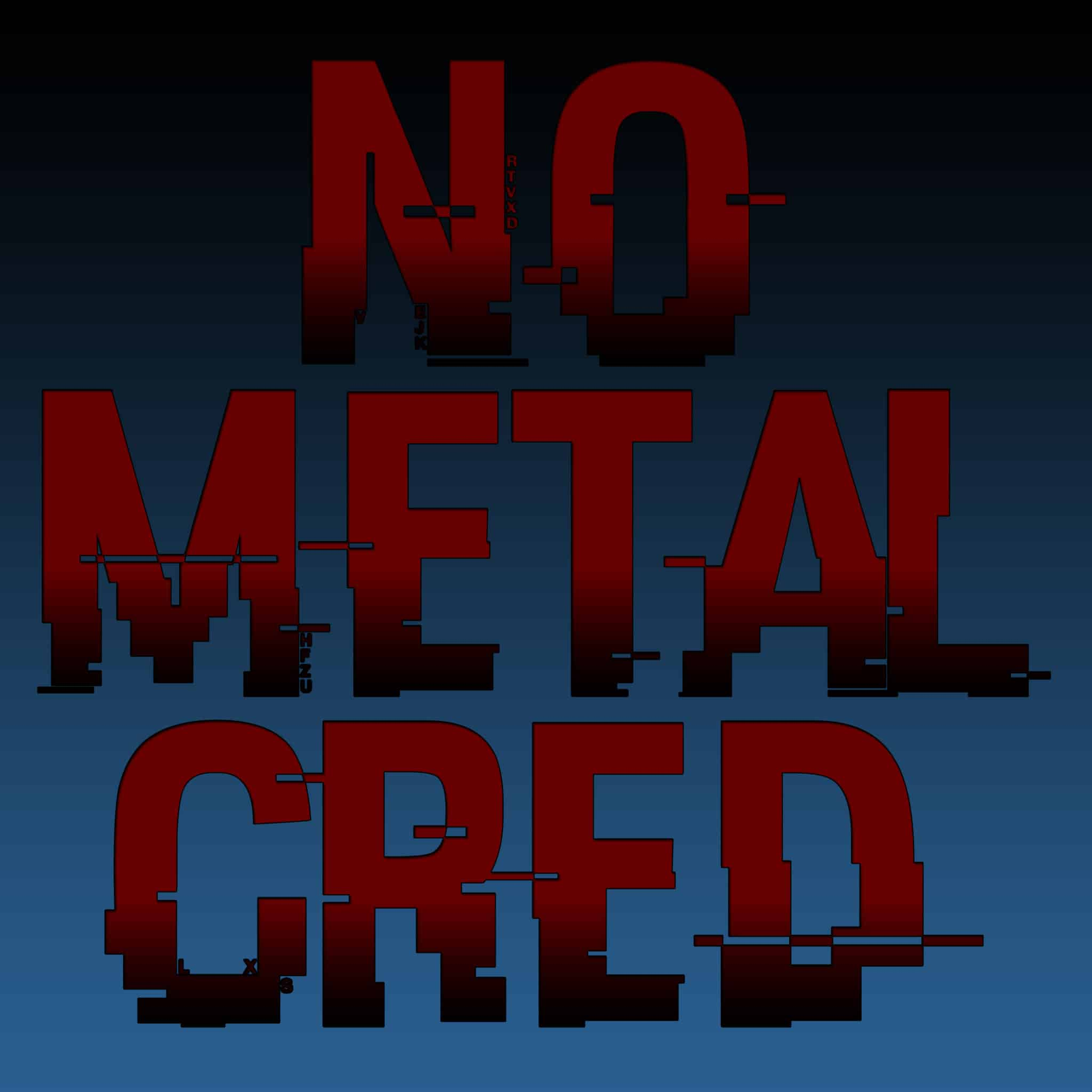 No Metal Cred
